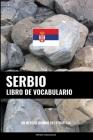 Libro de Vocabulario Serbio: Un Método Basado en Estrategia Cover Image