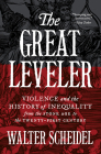 The Great Leveler: Violence and the History of Inequality from the Stone Age to the Twenty-First Century (Princeton Economic History of the Western World #69) Cover Image