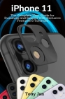 iPhone 11: The Complete User Guide for Dummies and Seniors with Exclusive Features & Tutorials Cover Image