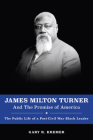 James Milton Turner and the Promise of America: The Public Life of a Post-Civil War Black Leader (Missouri Biography Series) Cover Image