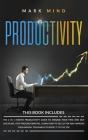 Productivity: Productivity - The 2 in 1 Master Productivity Guide to Manage Your Time and Self Discipline, Stop Procrastinating, Lea Cover Image