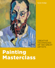 Painting Masterclass: Creative Techniques of 100 Great Artists Cover Image