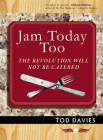 Jam Today Too: The Revolution Will Not Be Catered Cover Image