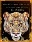 Libro De Colorear Para Adultos: Libro De Colorear Para Aliviar El Estrés Para Adultos (Libro De Colorear De Relajación Para Adultos) Cover Image