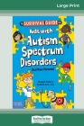 The Survival Guide for Kids with Autism Spectrum Disorders (And Their Parents) (16pt Large Print Edition) Cover Image