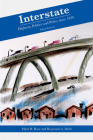 Interstate: Highway Politics and Policy Since 1939 Cover Image