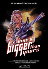 Mine's Bigger Than Yours: The 100 Wackiest Action Movies Cover Image