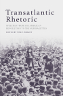 Transatlantic Rhetoric: Speeches from the American Revolution to the Suffragettes Cover Image