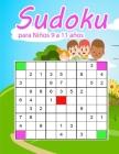 Sudoku para Niños 9 a 11 años: para niños edades 9-11. Mejore las habilidades lógicas - Pasatiempos rompecabezas Sudoku fácil 3x3 Cover Image