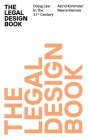 The Legal Design Book: Doing Law in the 21st Century Cover Image