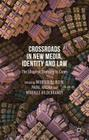 Crossroads in New Media, Identity and Law: The Shape of Diversity to Come Cover Image