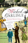Wicked Carlisle: The Dark Side of the Cumberland Valley Cover Image