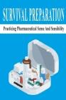 Survival Preparation: Practicing Pharmaceutical Sense And Sensibility: Survival Scenario Cover Image