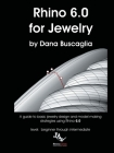 Rhino 6.0 for Jewelry: A guide to basic jewelry design and model making strategies using Rhino 6.0 level: beginner through intermediate Cover Image