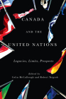 Canada and the United Nations: Legacies, Limits, Prospects (Rethinking Canada in the World #1) Cover Image