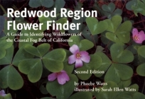Redwood Region Flower Finder: A Guide to Identifying Wildflowers of the Coastal Fog Belt of California Cover Image