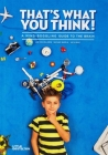 That's What You Think!: A Mind-Boggling Guide to the Brain Cover Image