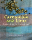 Cardamom and Lime: Recipes from the Arabian Gulf Cover Image