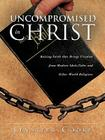 Uncompromised in Christ Cover Image