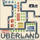 Uberland: How Algorithms Are Rewriting the Rules of Work Cover Image