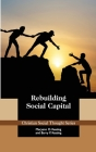 Rebuilding Social Capital (Christian Social Thought #28) Cover Image