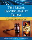The Legal Environment Today: Business in Its Ethical, Regulatory, E-Commerce, and Global Setting Cover Image
