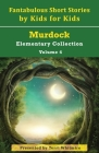 Fantabulous Short Stories by Kids for Kids Cover Image