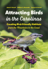 Attracting Birds in the Carolinas: Creating Bird-Friendly Habitats from the Mountains to the Coast Cover Image