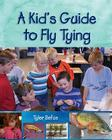 A Kid's Guide to Fly Tying Cover Image