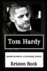 Tom Hardy Mindfulness Coloring Book Cover Image