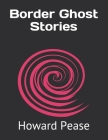 Border Ghost Stories Cover Image