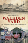 Walkden Yard: The Lancashire Central Coalfield Workshops Cover Image