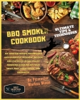 BBQ Smoker Cookbook: Special Edition: Pit-master recipe techniques and barbecue wisdom! Indoor and Outdoor wood pellet smoking cooking of y Cover Image