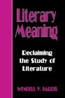 Literary Meaning: Reclaiming the Study of Literature Cover Image