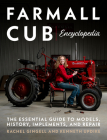 Farmall Cub Encyclopedia: The Essential Guide to Models, History, Implements, and Repair Cover Image