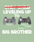 Leveling Up to Big Brother: Planner for Boys That Are Soon to Be Big Brothers Cover Image