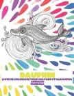 Livre de coloriage pour crayons et marqueurs - Mandala - Animaux - Dauphin Cover Image