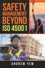 Safety Management Beyond Iso 45001 Cover Image