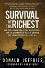 Survival of the Richest: How the Corruption of the Marketplace and the Disparity of Wealth Created the Greatest Conspiracy of All Cover Image