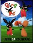 Bing Libro Da Colorare: Per bambini: dai 2-10 anni, perfetto regalo, libri da colorare antistress, i personaggi molto amati dai Bambini, Alta Cover Image
