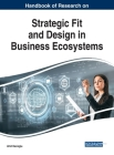 Handbook of Research on Strategic Fit and Design in Business Ecosystems Cover Image
