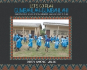 Let's Go Play GumBayLay-GumBayLay!: And Other Fun and Easy African Childhood Games We Used to Play Cover Image