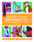 Creating Stylized Animals: How to Design Compelling Real and Imaginary Animal Characters Cover Image