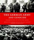 The German Army and Genocide: Crimes Against War Prisoners, Jews, and Other Civilians in the East, 1939-1944 Cover Image