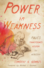 Power in Weakness: Paul's Transformed Vision for Ministry Cover Image