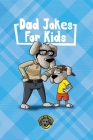 Dad Jokes for Kids: 400+ Hilarious Dad Jokes to Make Your Family Laugh Out Loud! Cover Image