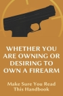 Whether You Are Owning Or Desiring To Own A Firearm: Make Sure You Read This Handbook: When Did Concealed Carry Become Legal Cover Image