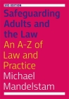 Safeguarding Adults and the Law, Third Edition: An A-Z of Law and Practice Cover Image