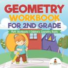 Geometry Workbook for 2nd Grade - Math Workbooks - Children's Geometry Books Cover Image