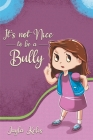 It's Not Nice To Be A Bully Cover Image